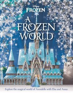 A Frozen World - new book from Disney, a guide to the magical world of Arendelle in Frozen 2 and 1 I Love Books, New Books, This Book, Frozen 2013, Disney Frozen, New Age, Hans Frozen, Film Frozen, Frozen Characters
