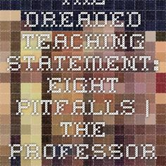 The Dreaded Teaching Statement: Eight Pitfalls | The Professor Is In
