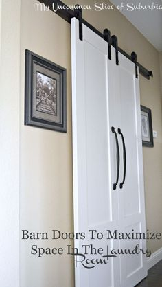 Expand a small room with Barn Doors. This was the perfect solution for the Laundry Room!
