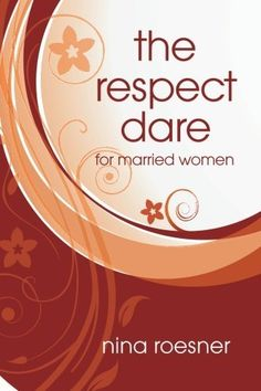 The Respect Dare: 40 Days to Improving Your Relationship with God and Your Husband by Nina Roesner, http://www.amazon.com/dp/0615442536/ref=cm_sw_r_pi_dp_BdScqb17EV8TG  $10.56