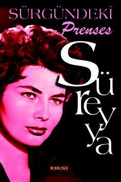 Sürgündeki Prenses: Süreyya http://www.kaknus.com.tr/new/index.php?q=tr/node/305