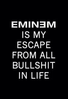 Especially when I'm being bitched at by all the people in my class. No offence, sometimes truth hurts Eminem <3