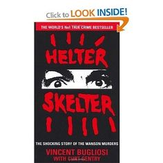 Helter Skelter: The True Story of the Manson Murders - this book traumatized me as a teenager, yet i couldnt put it down.