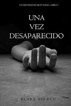 Una Vez Desaparecido (Un Misterio De Riley Paige-Libro 1) de [Pierce, Blake]