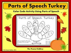 Your Students Will Gobble Up Parts Of Speech With This FREE Activity In Which They Color Code The Turkeys Feathers To Identify Nouns Verbs Pronouns And