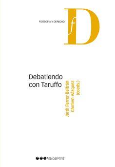 Debatiendo con Taruffo / Jordi Ferrer Beltrán, Carmen Vázquez (coeditores)