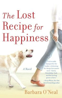 "Just finished ""The Lost Recipe for Happiness,"" by Barbara O'Neal and loved it. It's about love & food -- a great combo. I'll definitely read more by this author."