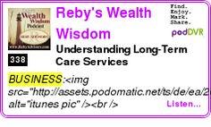 #BUSINESS #PODCAST  Reby's Wealth Wisdom Podcast    Understanding Long-Term Care Services    LISTEN...  http://podDVR.COM/?c=620c47e9-528e-0650-d2d7-03b70c0b76f4