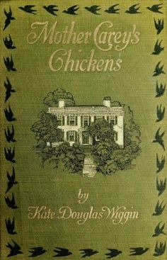 Mother Carey's Chickens (Illustrated) by Kate Douglas  Wiggins, http://www.amazon.com/dp/B00BJS52T6/ref=cm_sw_r_pi_dp_JsGPtb111DXYD