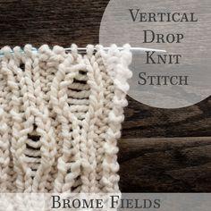 wavy drop knit patern - How to Knit the Vertical Drop Knit Stitch +PDF +VIDEO