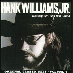 Hank Williams, Jr. - Whiskey Bent And Hell Bound