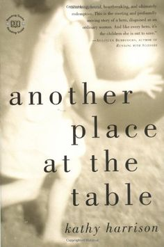 Another Place at the Table by Kathy Harrison,http://www.amazon.com/dp/1585422827/ref=cm_sw_r_pi_dp_iuQ7sb0P2WSR1R1D