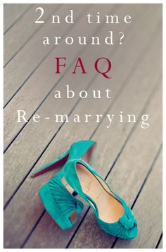 Second Time Around? Frequently Asked Questions About Re-Marrying