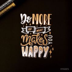 """Ora Arts (@oraarts) on Instagram: """"Do more of what makes you happy!✍️ . . 49/365 of my project! #orahandlettering…"""""""