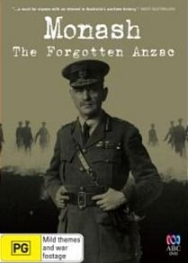 - Monash The Forgotten Anzac One of the most brilliant generals of World War I and an architect of Anzac Day, Sir John Monash helped create the Anzac legend by ensuring the courage of his men was enshrined in Australian history. Today he is all but forgotten.