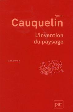 histoire de l'art : l'invention du paysage, Anne Cauquelin, éd. PUF, coll. Quadrige