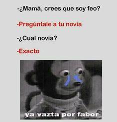 Estos son memes que amo,la verdad que es lo mejor de la vida.Me distr… #humor # Humor # amreading # books # wattpad Funny Spanish Memes, Spanish Humor, Stupid Funny Memes, Funny Quotes, Funny Mexican Jokes, 9gag Funny, Spanish Class, Hilarious, Mundo Meme