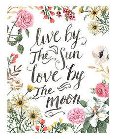 Live by the Sun love by the moon/ Watercolor decor/ botanical wall decor/ botanical wall art/ typography wall art/ boho chic art Floral Quotes, Girly Quotes, Quote Prints, Art Prints, Floral Backdrop, Botanical Wall Art, Romantic Poetry, Pattern Images, Subway Art