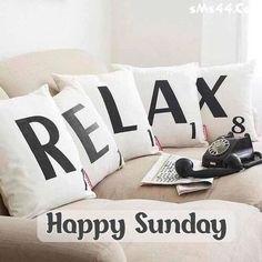 Relax. Happy Sunday.
