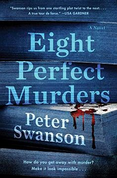 """Read """"Eight Perfect Murders A Novel"""" by Peter Swanson available from Rakuten Kobo. """"Swanson rips us from one startling plot twist to the next… A true tour de force. Mystery Novels, Mystery Thriller, Mystery Genre, Date, Reading Lists, Book Lists, Reading Books, Books To Read, My Books"""