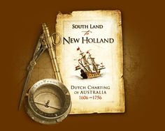 South Land to New Holland - Dutch Charting of Australia 1606-1756