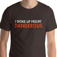 16bc17ea1 I Woke Up Feeling Dangerous Baker Mayfield Cleveland Football Brown Oranage  - Short-Sleeve Unisex T-Shirt