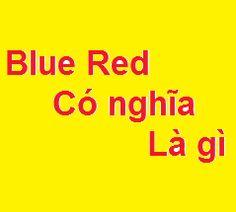 Blue Red trong lmht lol có nghĩa là gì?