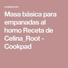 Masa básica para empanadas al horno Receta de Celina_Root - Cookpad