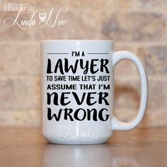 Lawyer Coffee Mug, Gift for Lawyer, Never Wrong Lawyer, Funny Attorney Gift, Law School Gift, Law School Graduation Geek Mug Attorney MSA150   AVAILABLE AS A PINBACK BUTTON ♥ ♥ ♥ ♥ ♥ ♥  AVAILABLE AS A PRINT ♥ ♥ ♥ ♥ ♥ ♥  ♥ AVAILABLE SIZES 15 oz 11 oz   ♥ ABOUT OUR MUGS ♥ All designs are personally created by me and exclusive to DesignsbyLindaNee ♥♥♥♥♥ http://etsy.me/1O2ftEU ♥♥♥♥♥ and DesignsbyLindaNeeToo ♥ Each mug is custom imprinted in our studio in Henniker, New Hampshire, us...
