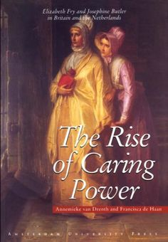 The Rise of Caring Power: Elizabeth Fry and Josephine But... http://www.amazon.com/dp/9053563857/ref=cm_sw_r_pi_dp_T9Aqxb03VQ0AJ