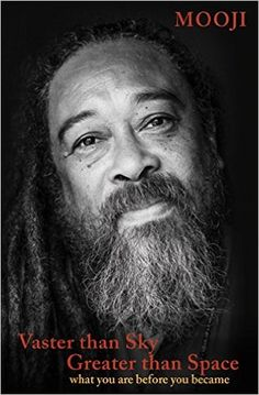 Vaster Than Sky, Greater Than Space: What You Are Before You Became: Mooji: 9781622037889: Amazon.com: Books