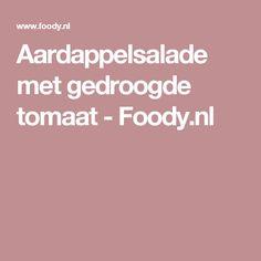 Aardappelsalade met gedroogde tomaat - Foody.nl
