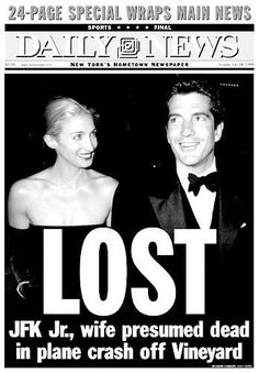 July 16, 1999 John F. Kennedy Jr. died when the Piper Saratoga light aircraft crashed into the Atlantic off the coast of Martha's Vineyard. His wife Carolyn and her sister Lauren also parished in the crashed. They were all buried at sea.