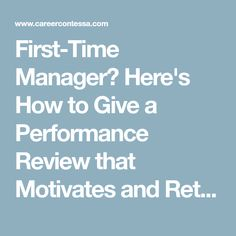 First-Time Manager? Here's How to Give a Performance Review that Motivates and Retains | Career Contessa