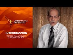 95 Tesis para la iglesia evangélica de hoy - Introducción - YouTube