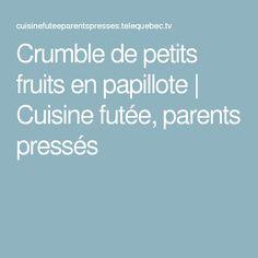 Crumble de petits fruits en papillote   Cuisine futée, parents pressés