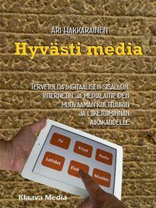 Hyvästi media ebook by Ari Hakkarainen - Rakuten Kobo Sissi, Google Play, Ebooks, Internet, Tv, Free, Products, Musik, Television Set