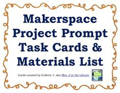 $ Makerspace Project Prompt Task Cards  Materials List - Inspire your students to make something fun or solve a real-life problem with these project ideas and prompts.  They can be used for a science unit or as part of a makerspace in a library, classroom, or computer lab.