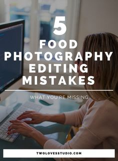 5 Crippling Food Photography Editing Mistakes. Are you making these mistakes? Click to read, avoid and create stunning food photography!