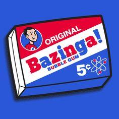 Bazinga!  Big Bang Theory