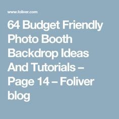 64 Budget Friendly Photo Booth Backdrop Ideas And Tutorials – Page 14 – Foliver blog