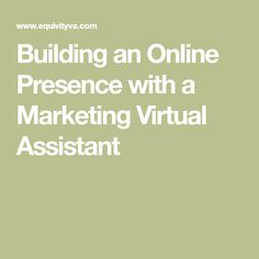 Building an Online Presence with a Marketing Virtual Assistant