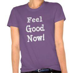 Feel Good Now Tee