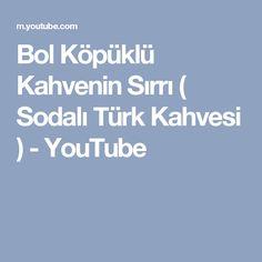 Bol Köpüklü Kahvenin Sırrı ( Sodalı Türk Kahvesi ) - YouTube