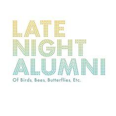 Of Birds, Bees, Butterflies, Etc... - Late Night Alumni