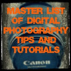 A Blessed and Blissful Life: Digital Photography Tutorial and Tip List