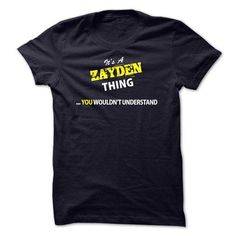 Its A ZAYDEN thing, you wouldnt understand !! - #shirt girl #sweater upcycle. PRICE CUT => https://www.sunfrog.com/Names/Its-A-ZAYDEN-thing-you-wouldnt-understand-.html?68278