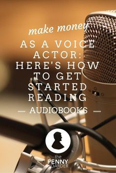 Someone gets paid to narrate all those audiobooks you listen to on the way to…