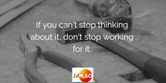 If you can't stop thinking about it, don't stop working for it.  #quotes #startups