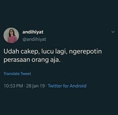 Quotes Lucu, Cinta Quotes, Quotes Galau, Tweet Quotes, Mood Quotes, Daily Quotes, Life Quotes, Funny Tweets Twitter, Twitter Quotes